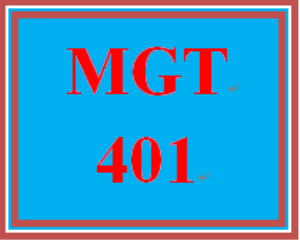 MGT 401 Entire Course | eBooks | Education