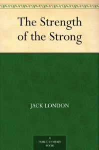 The Strength of the Strong | eBooks | Classics
