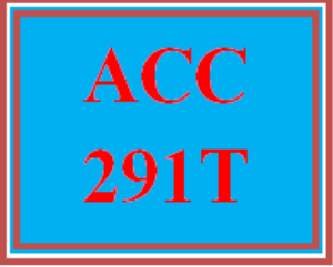 ACC 291T Entire Course | eBooks | Education