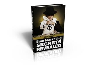 bum marketing secrets revealed