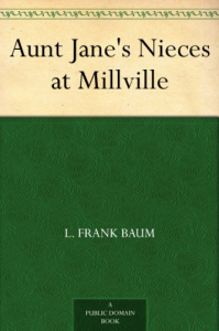 Aunt Jane's Nieces at Millville | eBooks | Classics