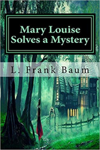 Mary Louise Solves a Mystery | eBooks | Classics