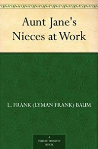 Aunt Jane's Nieces at Work   eBooks   Classics