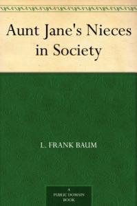 Aunt Jane's Nieces in Society | eBooks | Classics