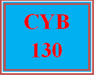 CYB 130 Entire Course | eBooks | Education