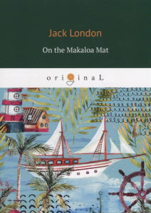 on the makaloa mat/island tales jack london