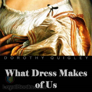 What Dress Makes Of Us Quigley Dorothy | eBooks | Romance