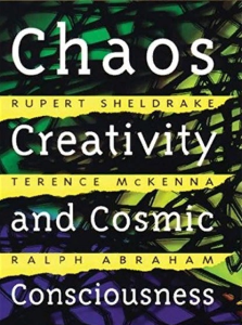 chaos, creativity and cosmic consciosness  sheldrake r. , mckenna t.