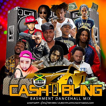 Dj Roy Cash & Bling Bashment Dancehall Mix 2019