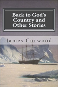 Back to God's Country and Other Stories | eBooks | Classics