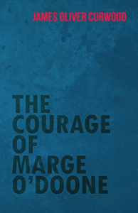 The Courage of Marge O'Doone | eBooks | Classics