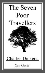 The Seven Poor Travellers | eBooks | Classics
