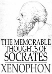 the memorable thoughts of socrates. by xenophon