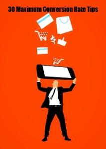 30 Maximum Conversion Rate Tips | eBooks | Internet