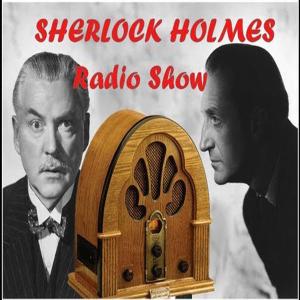 sherlock holmes 125+ radio shows, watson, doyle, mystery, old time radio, adventure, crime, london
