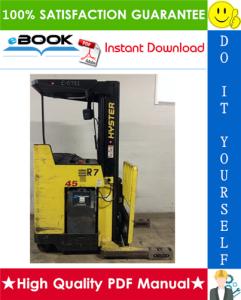 Hyster N30XMDR3, N45XMR3 (G138) Electric Narrow Aisle Double Reach Lift Trucks Service Repair Manual   eBooks   Technical