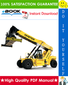 hyster rs45-27ch, rs45-31ch, rs46-36ch, rs46-41l-ch, rs46-41s-ch, rs46-41ls-ch (d222) container reachstacker service repair manual