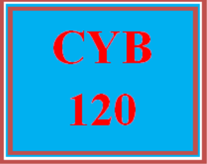 CYB 120 Entire Course | eBooks | Education