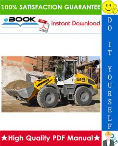 Liebherr L506, L507, L507S, L508, L509, L509S, L510, L514 Stereo Tier ? A Wheel Loader Service Repair Manual | eBooks | Technical