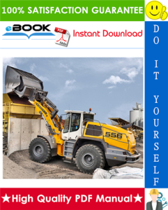 Liebherr L556 - 1410 Wheel loader Service Repair Manual | eBooks | Technical