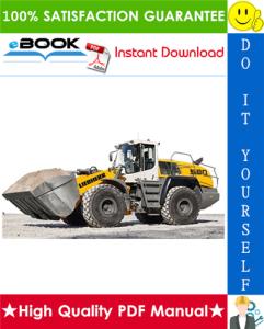 Liebherr L580 - 1170 Wheel loader Service Repair Manual | eBooks | Technical