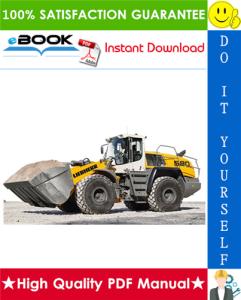 Liebherr L580 - 1456 Wheel loader Service Repair Manual | eBooks | Technical