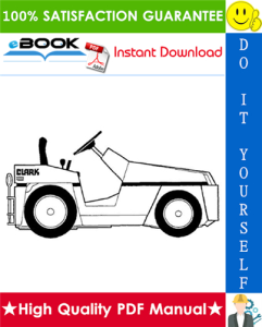 Clark GT30E, GT50E, GT60E Gasoline Tractor Service Repair Manual | eBooks | Technical