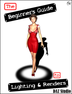 the beginner's guide to lighting and renders for daz studio 4