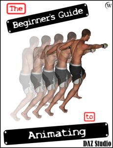 The Beginner's Guide to Animating Models in Daz Studio 4 | eBooks | Computers