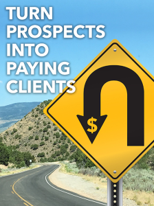 turn prospects into paying clients special report