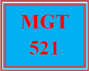 MGT 521 Entire Course | eBooks | Education