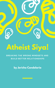 Atheist Siya! Breaking The Wrong Mindsets And Build Better Relationships | eBooks | Religion and Spirituality