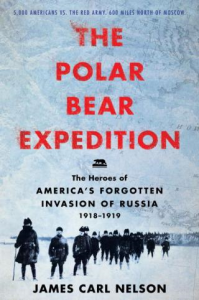 The Polar Bear Expedition: The Heroes of America's Forgotten Invasion of Russia, 1918-1919 | eBooks | History