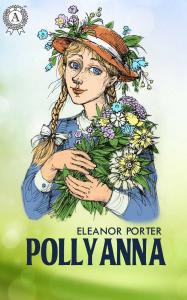 pollyanna  eleanor porter
