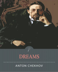 Dreams  Anton Shekhov | eBooks | Classics