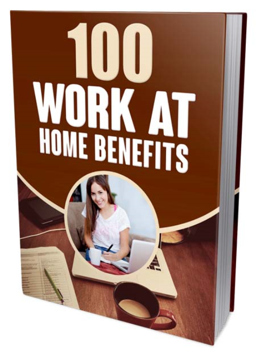 First Additional product image for - 100 Work at Home Benefits