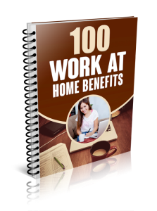 100 Work at Home Benefits | eBooks | Business and Money
