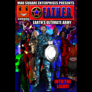 F.A.T.H.E.R. - Earth's Ultimate Army - Volume Three | eBooks | Comic Books