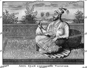 Mohammed Adil Shah (died 1656), King of Bijapur, Francois Valentyn, 1776 | Photos and Images | Travel