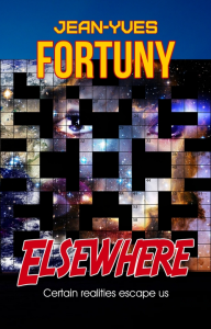 elsewhere (certain realities escape us), by jean-yves fortuny