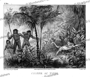 Indians on a tiger hunt, Brazil, Johann Rugendas, 1835 | Photos and Images | Travel