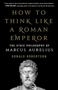 Robertson_How-to-Think-Like-a-Roman-Emperor-The-Stoic-Philosophy-of-Marcus-Aurelius_RuLit_Me | eBooks | Classics
