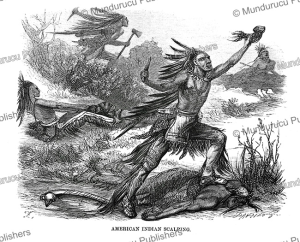 American Indians scalping their enemies, Johann Baptist Zwecker, 1870 | Photos and Images | Travel