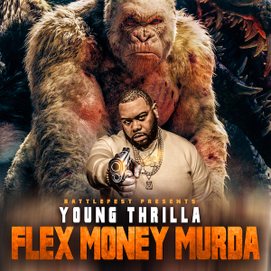 young thrilla flex money murda