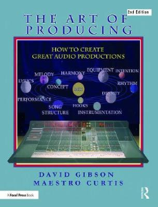 david gibson, maestro b curtis - the art of producing: how to create great audio projects 2nd new edition