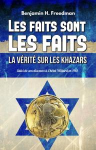 les faits sont les faits, la vérité sur les khazars, par benjamin h. freedman
