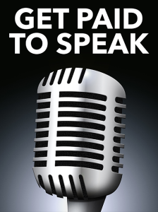 get paid to speak special report
