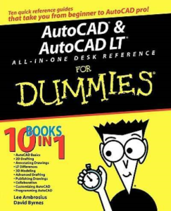 AutoCAD & AutoCAD LT All-in-One Desk Reference for Dummies | eBooks | Technical
