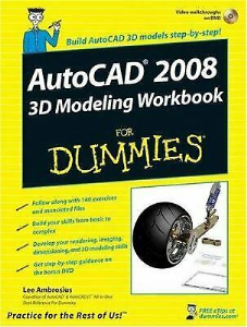 AutoCAD 2008 3D Modeling Workbook for Dummies | eBooks | Technical