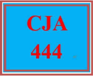 CJA 444 Entire Course | eBooks | Education